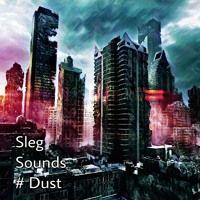 Dust by Sleg Sounds on SoundCloud