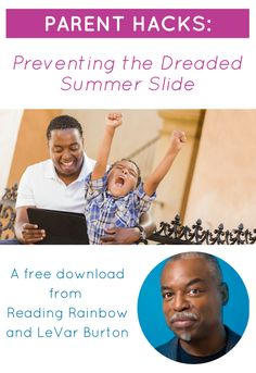 Reading Rainbow and LeVar Burton have some tips that you can use to keep your kids learning and their minds growing over summer break, preventing the dreaded summer slide. Plus, you'll spend time together and have a whole lot of fun! Download this free PDF (email required) and use it as inspiration this summer with your kids!