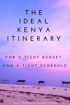 The Ideal Kenya Itinerary for a Tight Budget � and a Tight Schedule! {Big World Small Pockets}