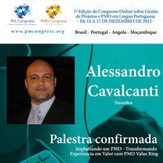 Alessandro Cavalcanti é Palestrante na 1ª Edição do Congresso Online sobre Gestão de Projetos e PMO em Língua Portuguesa - De 14 A 17 DE DEZEMBRO DE 2015 - Inscrição gratuita em www.pmcongress.org