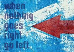 Gelukstekst 'When nothing goes right go left' Postkaart