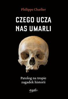 ANI :  Czego uczą nas umarli - Philippe Charlier  Książka tania (około 30pln na necie) ale bardzo chciana!!!
