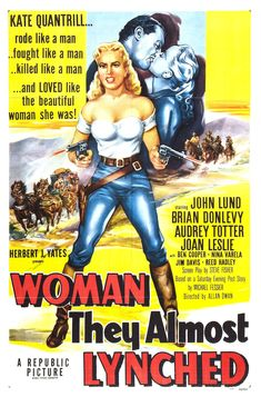 film poster art The Woman They Almost Lynched Western Film, Western Movies, Good Girl, Old Movies, Vintage Movies, Vintage Posters, Joan Leslie, Republic Pictures, Cinema Posters