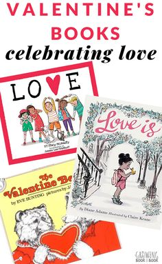 Celebrate Valentine's Day with these books about love. Teach kids about love for themselves, others, and our planet with these picture books for kids. #Valentinesdaybooks #booksforkids #GrowingBookbyBook #booksaboutlove