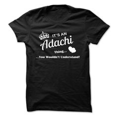 [Best tshirt name meaning] ADACHI  Discount 10%  DACHI  Tshirt Guys Lady Hodie  TAG FRIEND SHARE and Get Discount Today Order now before we SELL OUT  Camping a skilled sailor