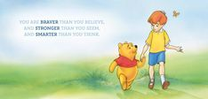 The little boy whose adventures brought us Pooh, Tigger, and the rest of the Hundred Acre Wood gang also gave us something else: a mantra.