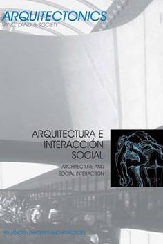 Arquitectura e interacción social = Architecture and social interaction / [editor for this issue, Josep Muntañola]. Edicions UPC, Barcelona : 2008. 194 p. : il. col. y n., gráf., mapas. Colección: Arquitectonics. Mind, Land & Society ; 16-17. Texto en español e inglés. ISBN 9788483019559 Arquitectura -- Aspecto social Arquitectura -- Teoría. Sbc Aprendizaje A-72(082) *ARQ/16-17 http://millennium.ehu.es/record=b1826234~S1*spi
