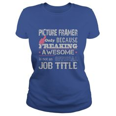 Awesome Picture Framer T-Shirts, Hoodies. CHECK PRICE ==► https://www.sunfrog.com/Jobs/Awesome-Picture-Framer-Shirt-Royal-Blue-Ladies.html?id=41382