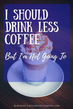 Do you need a cup of coffee as soon as you get up in the morning? Are you a Momster without it? Learn why I am not going to stop drinking coffee