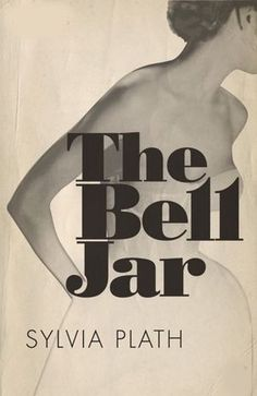 The Bell Jar, Sylvia Plath // it was such a dark deep book for me in high school, i'd read it in college not high school - shesh giving crazy teenagers crazy ideas!