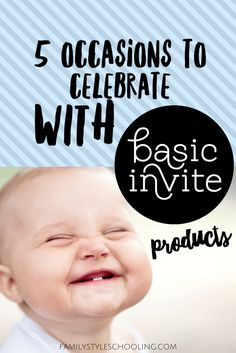 5 Occasions to Celebrate with Basic Invite Products - Family Style Schooling