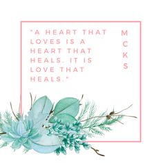 """A heart that loves is a heart that heals. It is love that heals"" #MCKS #QUOTES #Energy #PranicHealing #TerapiaPranica #Curacomasmaos"