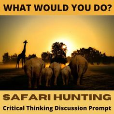 Get students thinking and talking with this single creative What Would You Do? hypothetical situation. This flexible and adaptable ESL/EFL or social studies activity generates conversation, engages students, and engenders perspective-taking and problem-solving. What if you were on a sightseeing safari in Africa and the guide told you you could actually hunt and kill an animal of your choice? Would you jump at the chance or be shocked the topic even came up?