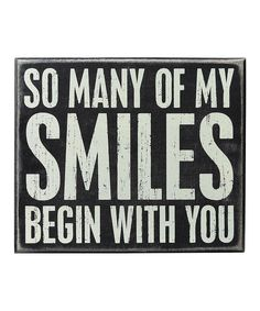 Look what I found on #zulily! 'My Smiles' Box Sign by Primitives by Kathy #zulilyfinds