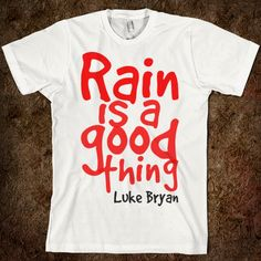 Rain Is A Good Thing - Michelle's shirts! - Skreened T-shirts, Organic Shirts, Hoodies, Kids Tees, Baby One-Pieces and Tote Bags Custom T-Shirts, Organic Shirts, Hoodies, Novelty Gifts, Kids Apparel, Baby One-Pieces | Skreened - Ethical Custom Apparel