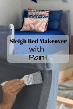 You can update your sleigh bed with paint. Instead of purchasing a new bed try to makeover your bed with paint. It is beautiful now and looks like it came from a high-end-store.