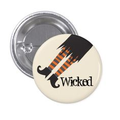 Wicked Witch Funny Halloween Pinback Button - A fun Halloween design featuring a witch's lower half with black skirt, striped stockings and black boots. You can edit the text with a name, monogram or other text if you like by replacing the sample text shown in the design template. Sold at DP_Holidays on Zazzle.