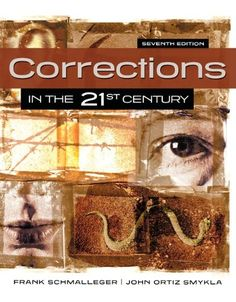 13 best our criminal justice titles images on pinterest criminal schmalleger corrections in the 21st century 7th edition fandeluxe Images