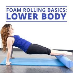 Tight muscles? Sore back? Try these Foam Rolling Basics for the Lower Body.    #foamrolling #stretching