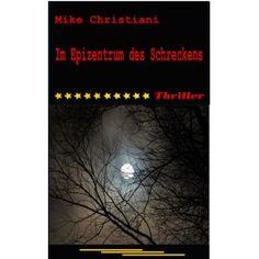eBook: Im Epizentrum des Schreckens von Mike Christiani