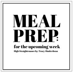 HS: Meal Prep for the Upcoming Week - shutterbean