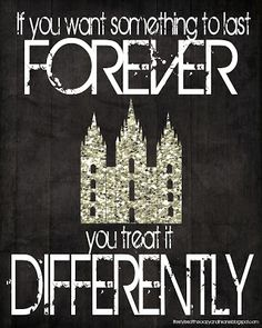 If you want something to last forever, you treat it differently!