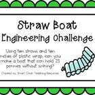 Engineering Challenge:  Using ten straws and ten inches of plastic wrap, can you make a boat that can hold 25 pennies without sinking?  $