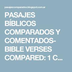PASAJES BÍBLICOS COMPARADOS Y COMENTADOS- BIBLE VERSES COMPARED: 1 CORINTIOS…