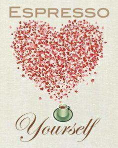 Espresso Yourself Coffee Art Print #coffee #espresso