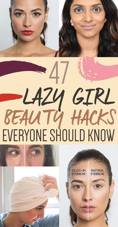 47 Lazy Girl Beauty Hacks Everyone Should Know