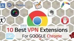 Download and Use these top 10  Best Free VPN Extensions For Google Chrome Browser in 2017. What is VPN? How Does VPN Works? Read it its trending