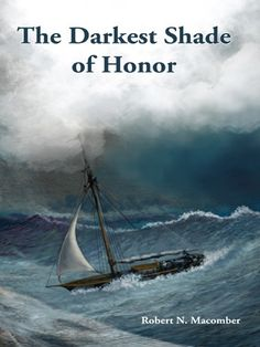 "Read ""The Darkest Shade of Honor"" by Robert N. Macomber available from Rakuten Kobo. Commander Peter Wake, of the U. Navy's Office of Naval Intelligence, is in New York City in where he meets two i. Office Of Naval Intelligence, War Novels, Dark Shades, Historical Fiction, Historian, The Darkest, Ebooks, This Book, Adventure"