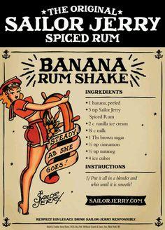 Sailor Jerry Banana Rum Shake. Sailor Jerry Spiced Rum, fresh banana, vanilla ice cream, milk, brown sugar, cinnamon, nutmeg, ice cubes. No longer listed on the site