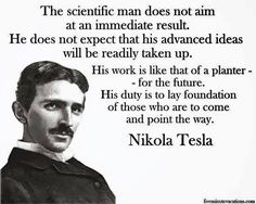 Nikola Tesla on the purpose of a scientist