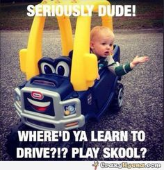 Where Did You Learn To Drive funny memes lol humor funny pictures funny kids hysterical funny images images that make you laugh images that make you smile Funny Babies, Funny Kids, Funny Cute, Really Funny, Super Funny, Funny Pictures With Captions, Picture Captions, Funny Photos, Baby Pictures