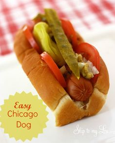 Make an Easy Chicago Dog in just a few steps!  www.skiptomylou.org