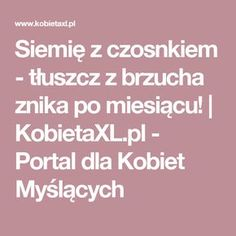 Siemię z czosnkiem - tłuszcz z brzucha znika po miesiącu! |  KobietaXL.pl - Portal dla Kobiet Myślących Plank Workout, Natural Medicine, Healthy Tips, Health And Beauty, Diabetes, Remedies, Food And Drink, Health Fitness, Hair Beauty