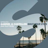 Gabriel & Castellon - Shut Your Eyes (Sam Feldt Remix) [OUT NOW] by Sam Feldt on SoundCloud