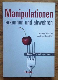 MANIPULATIONEN ERKENNEN UND ABWEHREN von Wilhelm Edmüller