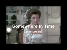 """Somewhere in Time"" 1980 movie starring Christopher Reeve and Jane Seymour.  It's one of the most beautiful love stories I've ever seen. The masterpiece used as the title song is"