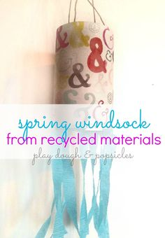 Create a spring inspired windsock with recycled materials. Great kids craft and can be hung in child's room for extra fun.