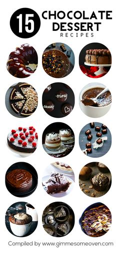 15 Chocolate Dessert Recipes -- any of these would be perfect for Valentine's Day, or any delicious day   gimmesomeoven.com