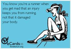 You know you're a runner when you get mad that an injury keeps you from running, not that it damaged your body. You know you're a runner when you get mad that an injury keeps you from running, not that it damaged your body. I Love To Run, Run Like A Girl, Just Run, Girls Be Like, Running Humor, Running Quotes, Sport Quotes, Running Workouts, Funny Running