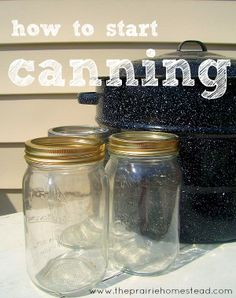 How to start canning www.theprairiehomestead.com