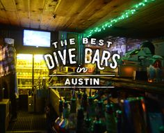 It takes equal parts cheap drinks, heavy pours, dim lighting, and comfortable atmosphere.