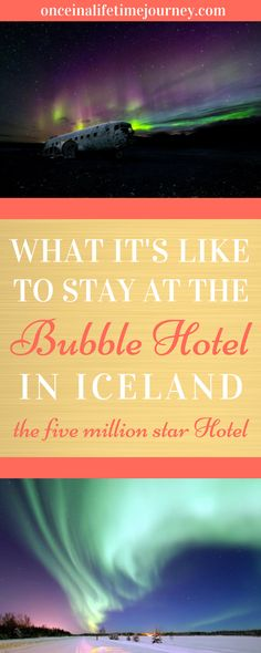 The Bubble Hotel in Iceland is made up of spherical transparent bubbles in the woods, where you can lie in bed and see the northern lights without even leaving the comfort of your room. Click through to find out what it's like to stay in the Bubble Hotel in Iceland. | Once in a Lifetime Journey #iceland #northernlights #auroraborealis #bubblehotel