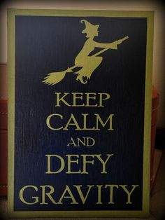 Keep Calm and Defy Gravity... 9.5 x 14 plaque by RedHenHome, $25.00
