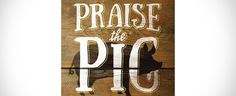 Praise The Pig: Must Have Reading For Bacon Lovers