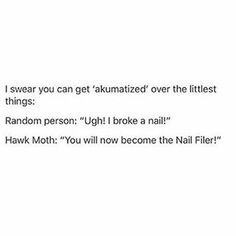 True<< Random Person: Ugh, I can't find my favourite food! Hawkmoth: FOOD MAKER! *slaps butterfly to person's face*