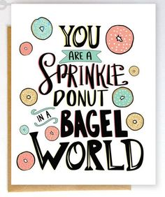 Card - You Are a Sprinkle Donut in a Bagel World